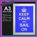 KEEP CALM SAIL SAILOR ALUMINIUM PRINTED PICTURE SPECIAL EFFECT PRINT NOT CANVAS